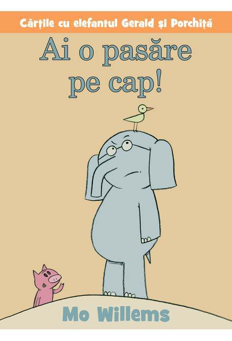 Ai o pasăre pe cap! de Mo Willems